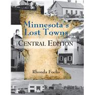 Minnesota's Lost Towns by Fochs, Rhonda, 9780878398041