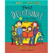 The Bible Is My Best Friend--Family Devotional 52 Devotions for Families by Walsh, Sheila; Horne, Sarah, 9781433688041