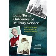 Long-term Outcomes of Military Service by Spiro, Avron, III; Settersten, Richard A., Jr.; Aldwin, Carolyn M., 9781433828041