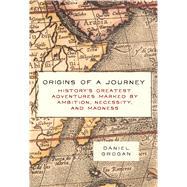 Origins of a Journey by Grogan, Daniel, 9781604338041