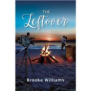 The Leftover by Williams, Brooke, 9781945448041