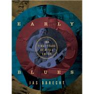 Early Blues: The First Stars of Blues Guitar by Obrecht, Jas, 9780816698042
