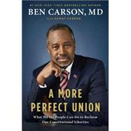 A More Perfect Union by Carson, Ben, M.d.; Carson, Candy, 9781591848042