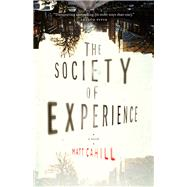 The Society of Experience by Cahill, Matt, 9781928088042