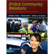 Police Community Relations and the Administration of Justice by Hunter, Ronald D.; Barker, Thomas D; de Guzman, Melchor C., 9780134548043