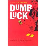 Dumb Luck : A Novel by Vu Trong Phung by Phung, Vu Trong, 9780472068043