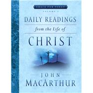 Daily Readings From the Life of Christ, Volume 2 by MacArthur, John, 9780802418043