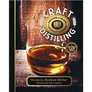 Craft Distilling by Miller, Victoria Redhed, 9780865718043