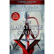 The Lafayette Sword by Gicacometti, Eric; Ravenne, Jacques; Trager, Anne, 9781943998043