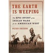 The Earth Is Weeping by Cozzens, Peter, 9780307958044