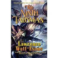 The Ninth Talisman Volume Two of The Annals of the Chosen by Watt-Evans, Lawrence, 9780765338044