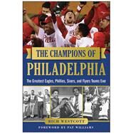 The Champions of Philadelphia by Westcott, Rich; Williams, Pat, 9781613218044