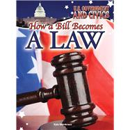 How a Bill Becomes a Law by Steinkraus, Kyla, 9781627178044