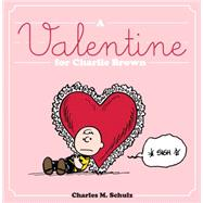 A Valentine for Charlie Brown by Schulz, Charles M., 9781606998045