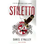 Stiletto by O'malley, Daniel, 9780316228046