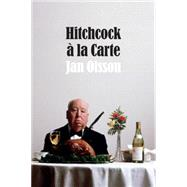 Hitchcock a' la Carte by Olsson, Jan, 9780822358046