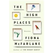 The High Places Stories by Mcfarlane, Fiona, 9780865478046
