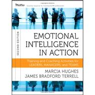 Emotional Intelligence in Action : Training and Coaching Activities for Leaders, Managers, and Teams