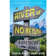 River of No Return by Bertsch, David Riley, 9781451698046