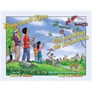Francisco's Kites / Las Cometas De Francisco by Klepeis, Alicia Z.; Undercuffler, Gary; Ventura, Gabriela Baeza, 9781558858046