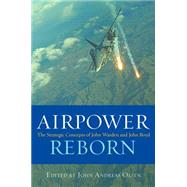 Airpower Reborn by Olsen, John Andreas, 9781612518046