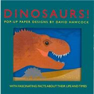 Dinosaurs!: Pop-up Paper Designs by Hawcock, David, 9781857078046