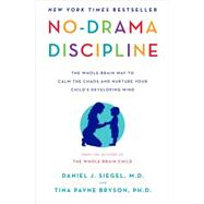 No-Drama Discipline by SIEGEL, DANIEL J.BRYSON, TINA PAYNE, 9780345548047