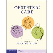 Obstetric Care by Olsen, Martin, 9781107158047