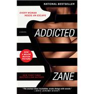 Zane's Addicted A Novel by Zane, 9781476748047