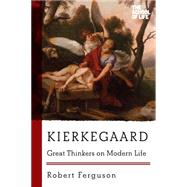 Kierkegaard: Great Thinkers on Modern Life by Ferguson, Robert, 9781605988047