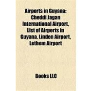 Airports in Guyana by , 9781158328048