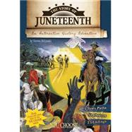 The Story of Juneteenth: An Interactive History Adventure by Otfinoski, Steven, 9781491418048