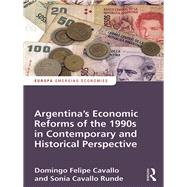 Argentina's Economic Reforms of the 1990s in Contemporary and Historical Perspective by Cavallo; Domingo, 9781857438048