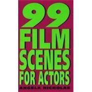 99 Film Scenes For Actors by Nicholas A., 9780380798049