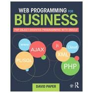 Web Programming for Business: PHP object-oriented programming with Oracle by Paper; David, 9780415818049