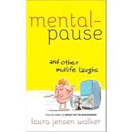 Mentalpause by Walker, Laura Jensen; Bolton, Martha, 9780800788049