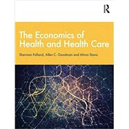 The Economics of Health and Health Care by Folland; Sherman, 9781138208049