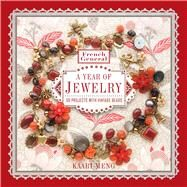 French General: A Year of Jewelry 36 Projects with Vintage Beads by Meng, Kaari, 9781454708049