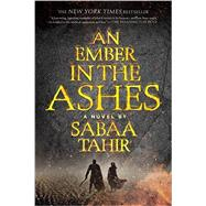 An Ember in the Ashes by Tahir, Sabaa, 9781595148049