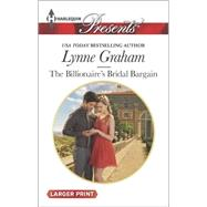 The Billionaire's Bridal Bargain by Graham, Lynne, 9780373138050
