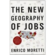 The New Geography of Jobs by Moretti, Enrico, 9780544028050