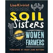 Soil Sisters by Kivirist, Lisa, 9780865718050