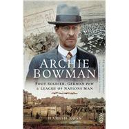 Archie Bowman by Ross, Hamish, 9781526728050