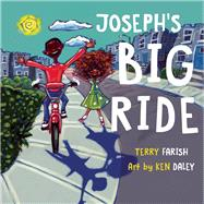 Joseph's Big Ride by Farish, Terry; Daley, Ken, 9781554518050