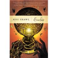 Everfair A Novel by Shawl, Nisi, 9780765338051