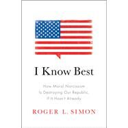 I Know Best by Simon, Roger L., 9781594038051