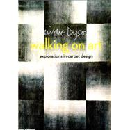 Walking on Art: Explorations in Carpet Design by Dyson, Deirde, 9780500518052