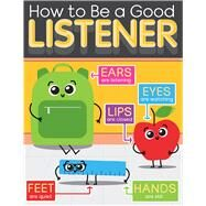 How to Be a Good Listener Chart by Carson-Dellosa Publishing Company, Inc., 9781483838052