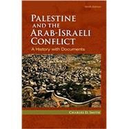 Palestine and the Arab-Israeli Conflict A History with Documents by Smith, Charles D., 9781319028053