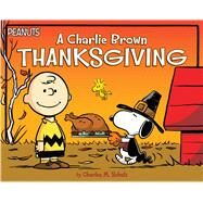 A Charlie Brown Thanksgiving by Schulz, Charles M.; Pendergrass, Daphne (ADP); Jeralds, Scott, 9781481468053